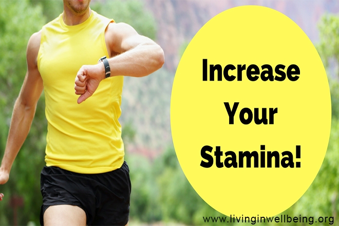 How to Increase Our Stamina, Vigor & Vitality?
